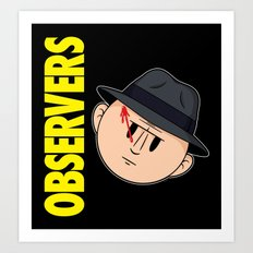 Who Observes the Observers? Art Print