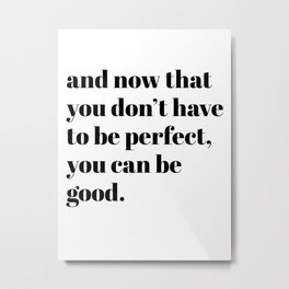 you can be good Metal Print