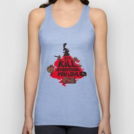 I'll Kill Everything You Love Unisex Tank Top