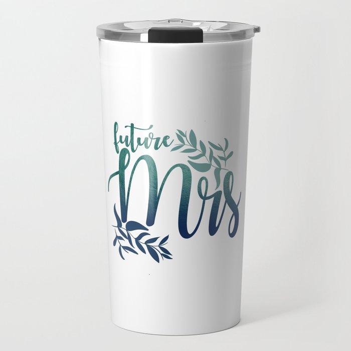 Future Mrs Travel Mug