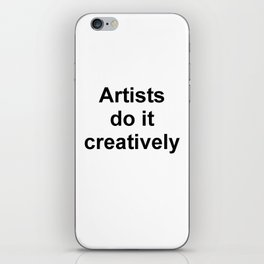 Artists Do It Creatively iPhone Skin