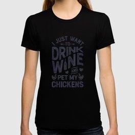 Drink Wine And Pet My Chickens T shirt Chicken Lover Women T-Shirt T-shirt