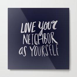 Love Your Neighbor x Navy Metal Print