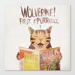 WOLVERINE! FISRT A'PURR'ANCE! Canvas Print
