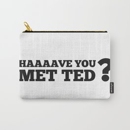 Have you met Ted? Carry-All Pouch