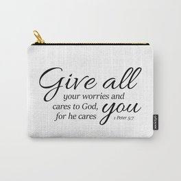 1 Peter 5-7 Give all your worries and cares to God, for he cares about you. Carry-All Pouch