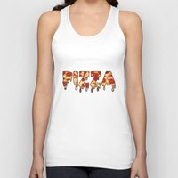 pizza Tank Tops featuring Pizza... by radoverlays