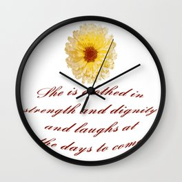 She Is Clothed With Strength And Dignity Proverbs 31:25 Wall Clock