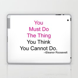 You Must Do The Thing You Think You Cannot Do. Laptop & iPad Skin