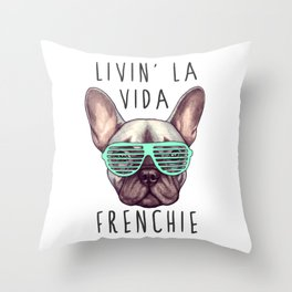 French bulldog - Livin' la vida Frenchie Throw Pillow