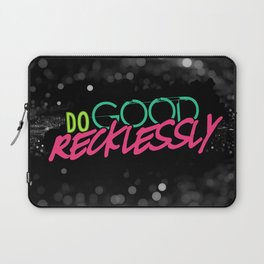 Do Good Recklessly Laptop Sleeve