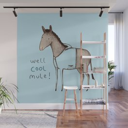 Well Cool Mule! Wall Mural