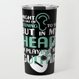 Guitar Playing Are The Best Listeners Travel Mug