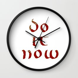 Do it now (Uncial font) Wall Clock