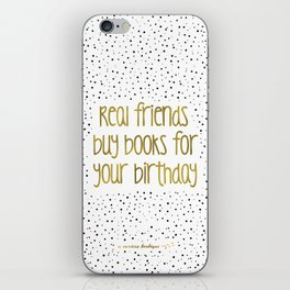 Real friends buys books for your birthday (B&G) iPhone Skin