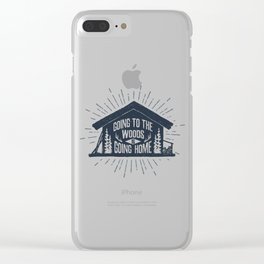 Going To The Woods Is Going Home Clear iPhone Case