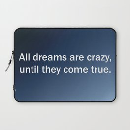 All Dreams Are Crazy Laptop Sleeve