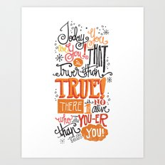 TODAY YOU ARE YOU... - DR. SEUSS Art Print