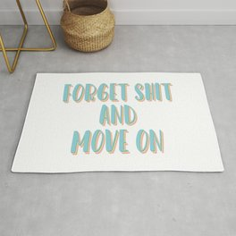 Forget Shit and Move On Rug