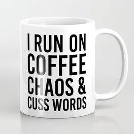 I Run On Coffee, Chaos & Cuss Words Coffee Mug