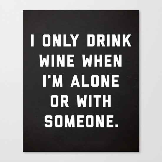 Drink Wine Alone Funny Quote Canvas Print