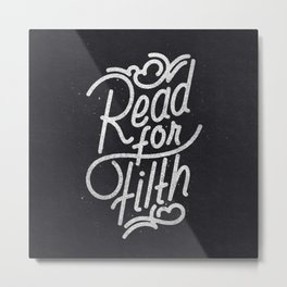Read For Filth Metal Print
