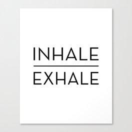 Inhale Exhale Breathe Quote Canvas Print