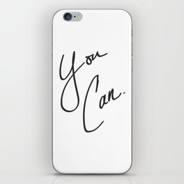 You Can. iPhone Skin