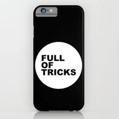 Full of tricks iPhone 6s Slim Case
