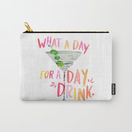 What a Day for a Day Drink – Melon Typography Carry-All Pouch