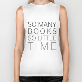 So Many Books, So Little Time Biker Tank