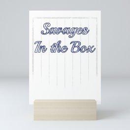 Savages In The Box Shirt Mini Art Print