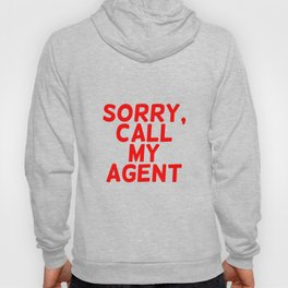Sorry, call my agent. Hoody