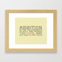 Ambition — Jack Donaghy, 30 Rock Framed Art Print