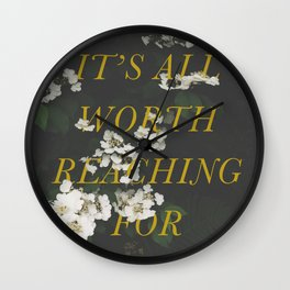 It's All Worth Reaching For Wall Clock