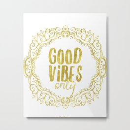 Good vibes only golden gate Metal Print