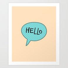 Hello Speech Bubble  Art Print