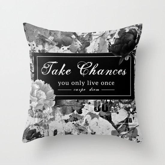 Take Chances Throw Pillow