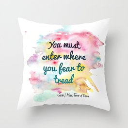 Enter where you fear to tread   Tower of Dawn Throw Pillow