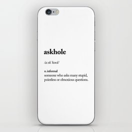 Askhole funny meme dictionary definition black and white typography design poster home wall decor iPhone Skin