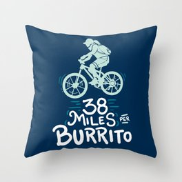 38 Miles Per Burrito - Funny Bike Quote Gift Throw Pillow