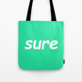sure: seafoam Tote Bag