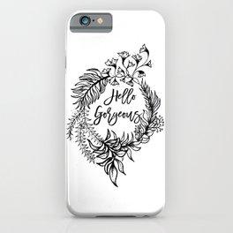 Floral wreath - Hello Gorgeous iPhone Case