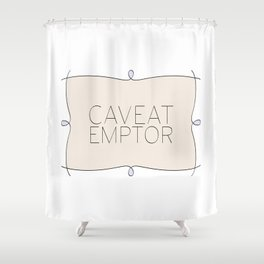 Caveat Emptor Shower Curtain