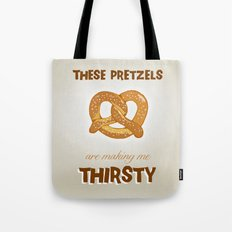 These Pretzels Are Making Me Thirsty! Tote Bag