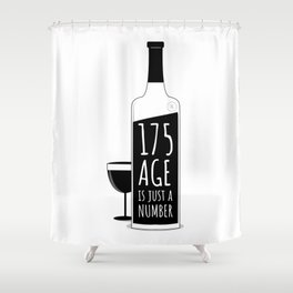 Age is just a number Shower Curtain