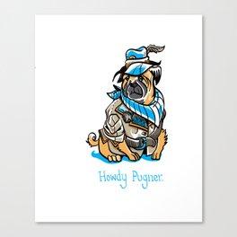 Howdy Pugner Canvas Print