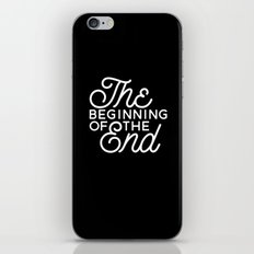 The Beginning Of The End iPhone & iPod Skin