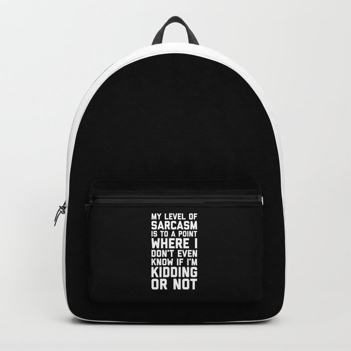 Level Of Sarcasm Funny Quote Backpack