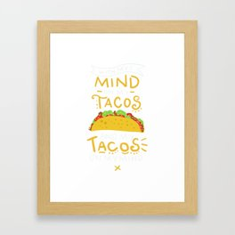 Funny Taco graphics| Tacos On My Mind print Framed Art Print
